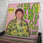 05_ONLY_REAL_jerk_at_the_end_of_the_line_vinyl_wild_honey_records_knoxville_tennessee_record_store
